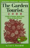 Garden Tourist 2000: A Guide to Gardens, Garden Tours, Shows and Special Events
