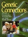 Genetic Connections A Guide to Documenting Your Individual and Family Health History