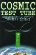 Cosmic Test Tube Extraterrestrial Contact, Theories & Evidence