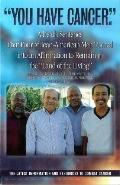 You Have Cancer - a Death Sentence That Four African-American Men Turned into an Affirmation...