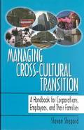 Managing Cross-Cultural Transition A Handbook for Corporations, Employees, and Their Families