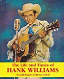 The Life and Times of Hank Williams