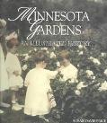 Minnesota Gardens An Illustrated History