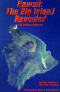 Hawaii, the Big Island Revealed: The Ultimate Guidebook