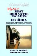 More of the Best Romantic Escapes in Florida : A Lovers' Guide to Exceptionally Romantic Inn...