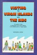 Visiting the Virgin Islands with the Kids: A Complete Guide to Enjoyable Travel with Kids in...