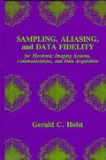 Sampling, Aliasing, and Data Fidelity for Electronic Imaging Systems, Communications, and Da...