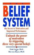 Belief System The Secret to Motivation and Improved Performance