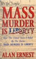 Mass Murder Is Liberty How The United States Is Ruled By The Decree Mass Murder Is Liberty