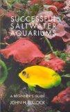 Successful Saltwater Aquariums: A Beginner's Guide