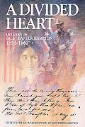 A Divided Heart: Letters of Sally Baxter Hampton, 1853-1862