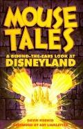Mouse Tales: A behind-the-Ears Look at Disneyland - David Koenig - Hardcover