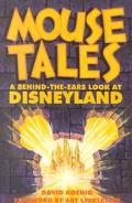 Mouse Tales A Behind-The-Ears Look at Disneyland