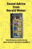 Sound Advice from Gerald Weber: Everything You Wanted to Ask About Vacuum Tube Guitar Amplif...