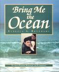 Bring Me the Ocean Nature As Teacher, Messenger, and Intermediary