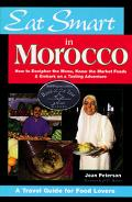 Eat Smart in Morocco How to Decipher the Menu, Know the Market Foods & Embark on a Tasting A...