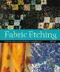 Fabric Etching Creative Surface Texture & Design Using Fiber Etch