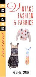 Vintage Fashion and Fabrics - Pamela D. Smith - Paperback