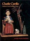 Charlie Carrillo: Tradition and Soul / Tradicin y Alma (English and Spanish Edition)
