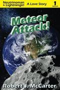 Meteor Attack!: Neutrinoman & Lightningirl: A Love Story, Episode 1 (Volume 1)