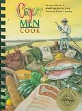 Cajun Men Cook Recipes, Stories & Food Experiences from Louisiana Cajun Country