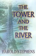 Tower and the River A Novel