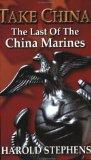 Take China: The Last of the China Marines