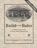 Build It With Bales A Step-By-Step Guide to Straw-Bale Construction, Version Two