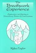 Breathwork Experience Exploration and Healing in Nonordinary States of Consciousness