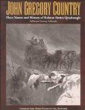John Gregory Country: Place Names and History of Ralston Buttes Quadrangle - FIRST EDITION