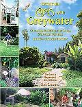 New Create an Oasis With Greywater Choosing, Building and Using Greywater Systms - Includes ...