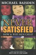 Never Satisfied How & Why Men Cheat