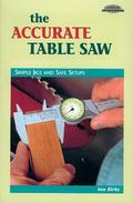 Accurate Table Saw Simple Jigs and Safe Setups