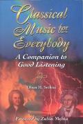 Classical Music for Everybody Companion to Good Listening