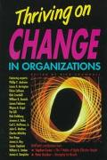Thriving on Change in Organizations