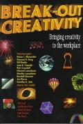 Break-Out Creativity Bringing Creativity to the Workplace