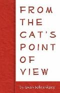 From the Cat's Point of View: The Complete Book on Cat Behavior