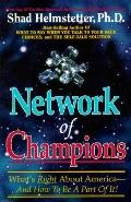 Network of Champions: What's Right about America and how to Be a Part of It!