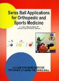 Swiss Ball Applications for Orthopedic and Sports Medicine