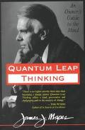 Quantum Leap Thinking An Owner's Guide to the Mind