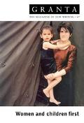 Women and Children First Granta 67, Autumn 1999