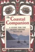 Coastal Companion A Guide for the Alaska-Bound Traveler