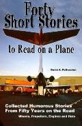 Forty Short Stories to Read on a Plane : Humorous Travel Adventures