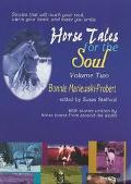 Horse Tales for the Soul Stories That Will Touch Your Soul, Warm Your Heart and Make You Smile