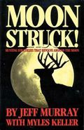 Moonstruck Hunting Strategies That Revolve Around the Moon