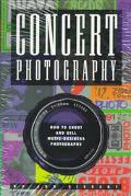 Concert Photography How to Shoot and Sell Music-Business Photographs