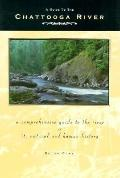 Chattooga River Sourcebook A Comprehensive Guide to the River and Its Natural and Human History
