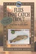 Upper Midwest Flies That Catch Trout and How to Fish Them Year-Round Guide