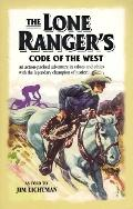 Lone Ranger's Code of the West: Action-Packed Adventure in Values and Ethics - Jim Lichtman ...