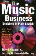The Music Business (Explained in Plain English): What Every Artist and Songwriter Should Kno...